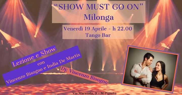 """SHOW MUST GO ON"" Milonga"